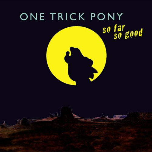 "SIR2157 ONE TRICK PONY ""So Far So Good"" CD"