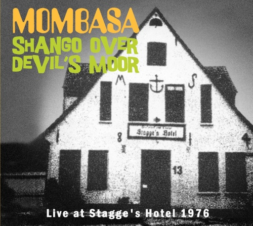 "SIR 2169 MOMBASA ""Shango over Devil's Moor - Live at Stagge's Hotel 1976"" CD"