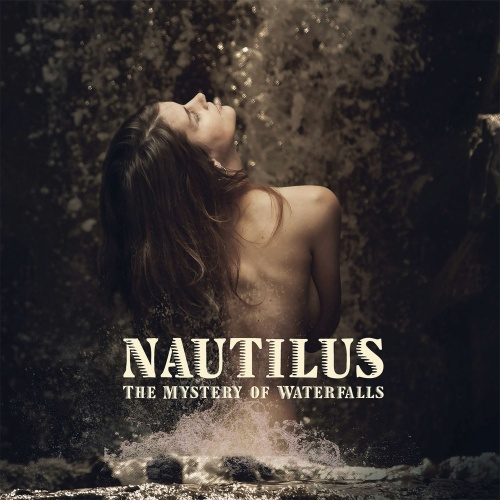 "SIR 2209 / SIR 4065 NAUTILUS ""The Mystery of Waterfalls"" CD & LP"