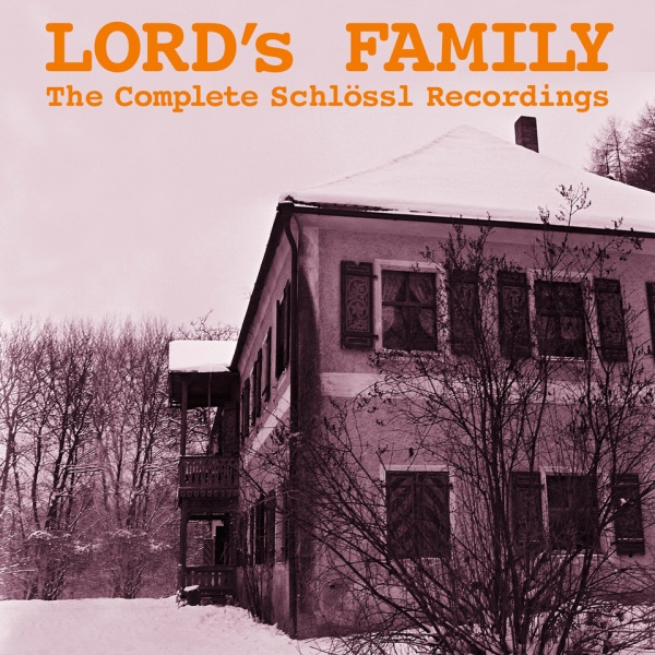 "SIR 2213 LORD'S FAMILY ""The Complete Schlössl Recordings"" CD"