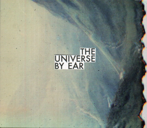 "THE UNIVERSE BY EAR ""The Universe By Ear"" (CD: SIR2197 / LP: SIR4055)"