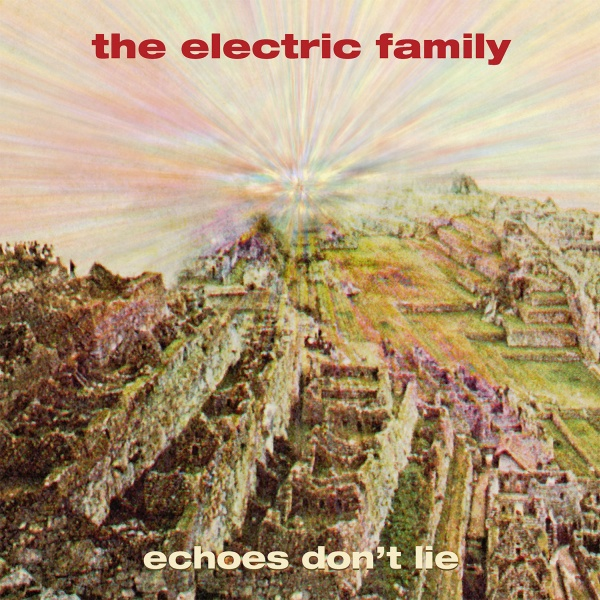 "THE ELECTRIC FAMILY ""Echoe's Don't Lie"" CD, LP (SIR2214/SIR 4066)"